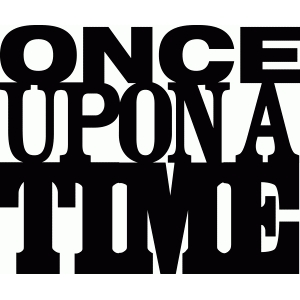 'once upon a time' phrase