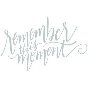 remember this moment handlettered