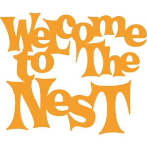 welcome to the nest phrase