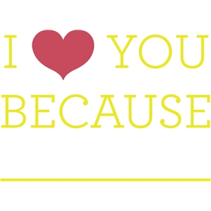 i heart you because
