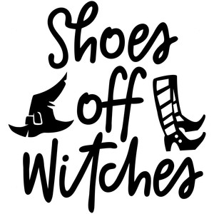 shoes off witches