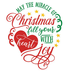 may the miracle of christmas fill your heart with joy