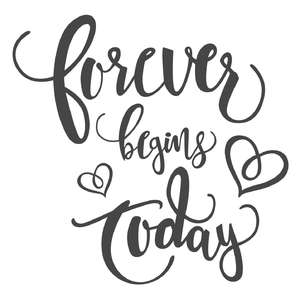 forever begins today wedding phrase