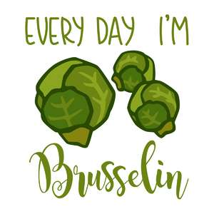 every day i'm brusselin phrase