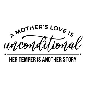 a mother's love is unconditional