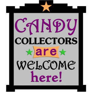 candy collectors welcome here sign