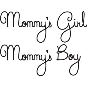 mommy's girl/boy