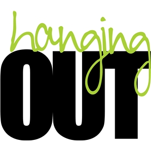 'hanging out' phrase