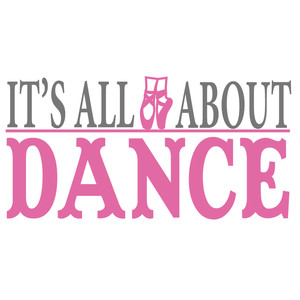 it's all about dance