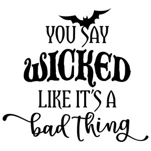 you say wicked like it's bad phrase