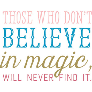 those who don't believe in magic quote