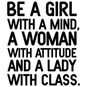 be a girl with a the mind of a woman