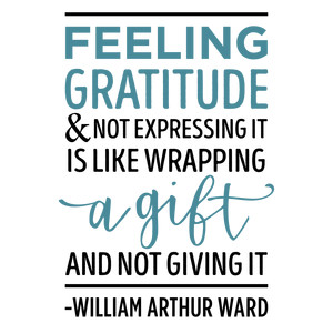 feeling gratitude is like wrapping a gift phrase