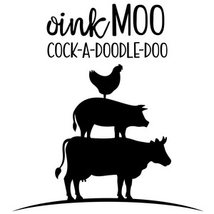 oink moo cock a doodle doo