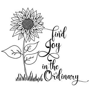 find joy in the ordinary sunflower quote