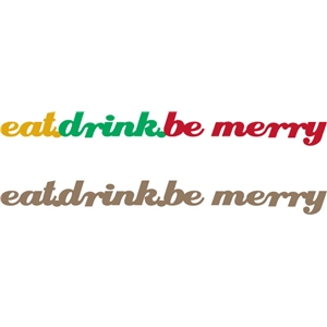 eat drink be merry phrase
