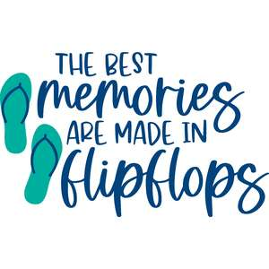the best memories are made in flipflops