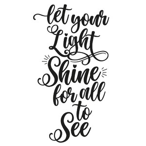 let your light shine for all to see