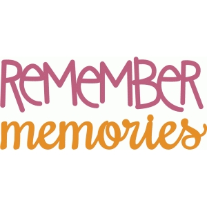 handwritten remember & memories