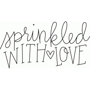 sprinkled with love sketch phrase