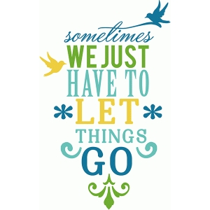 let things go phrase