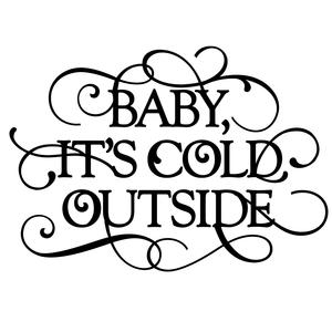 flourish phrase - baby it's cold outside