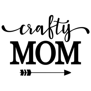 crafty mom phrase