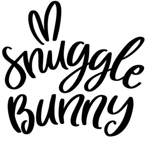 snuggle bunny easter phrase