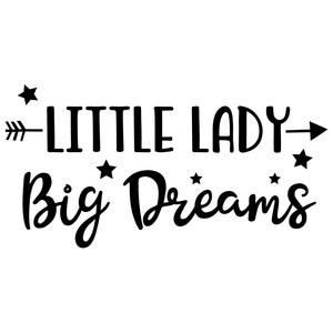 little lady big dreams arrow quote