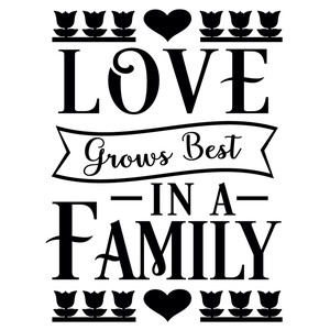 love grows best family