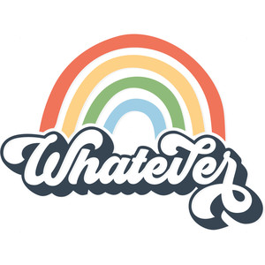 whatever rainbow