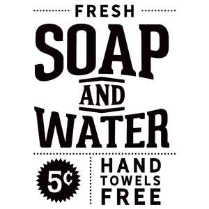 fresh soap and water