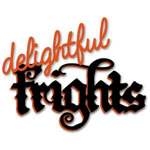 delightful frights word art