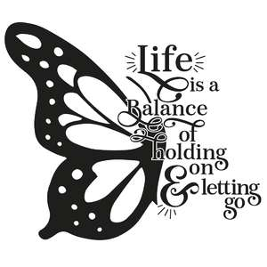 life is a balance of holding on and letting go butterfly quote