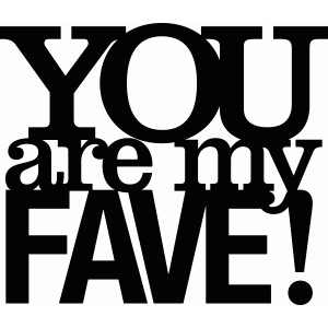 'you are my fave' phrase