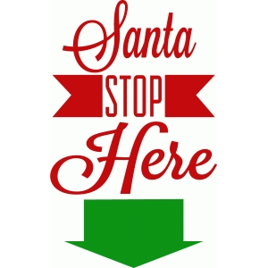 santa stop here title