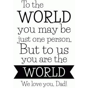 dad you are the world quote