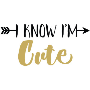 baby t-shirt: i know i'm cute