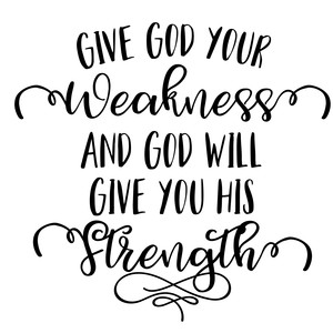 give god your weakness