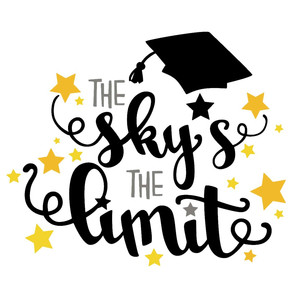 the sky's the limit graduation phrase