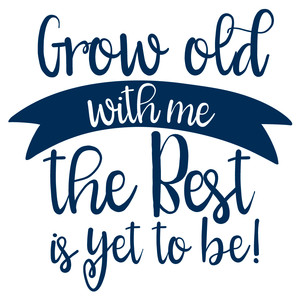 grow old with me quote