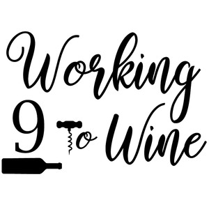 working 9 to wine