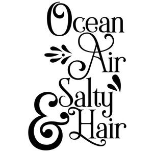 ocean air & salty hair quote
