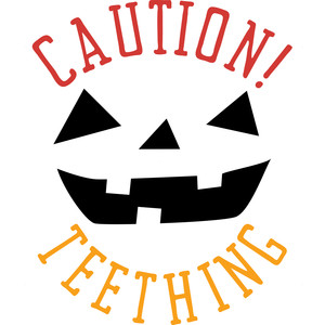 caution! teething pumpkin
