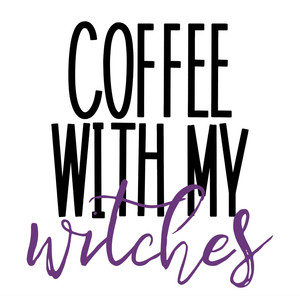 coffee with my witches