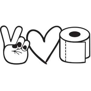peace, love, toilet paper