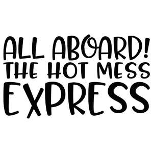 all aboard! the hot mess express