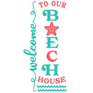 welcome to our beach house vertical