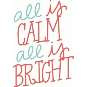 all is calm, all is bright phrase