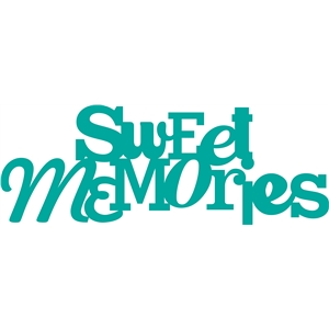'sweet memories' saying